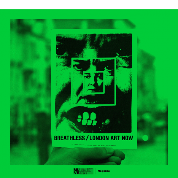 Breathless London Art Now