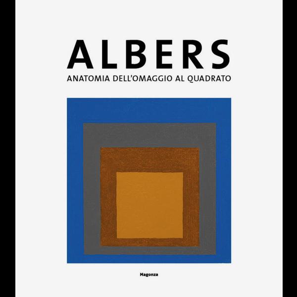 Josef Albers - Anatomia dell'omaggio al quadrato