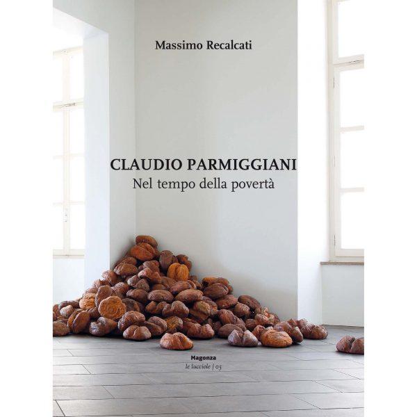 Massimo Recalcati - Claudio Parmiggiani nel tempo della povertà